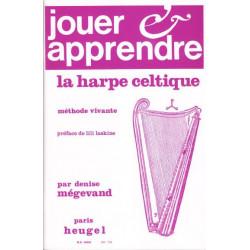 Mégevand Denise - Jouer et apprendre la Harpe Celtique (Méthode)