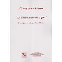 Petrini François - La bonne aventure ô gué