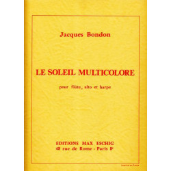 Bondon Jacques - Le soleil multicolore (flûte, alto & harpe)