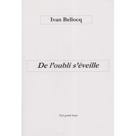 Bellocq Ivan - De l'oubli s'
