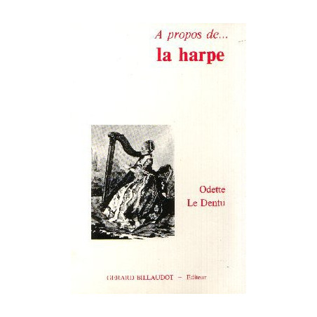 "Odette Le Dentu ""A propos de la harpe"""