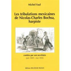 """Faul Michel """"Les tribulations mexicaines de Nicolas-Charles Bochsa, harpiste"""""""