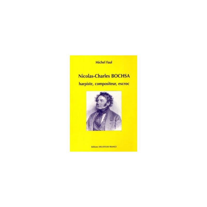"""Faul Michel """"Nicolas-Charles Bochsa, harpiste, compositeur, escroc"""""""