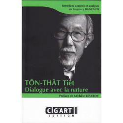 Tôn-Thât Tiêt - Dialogue avec la nature  Entretien anotés et analyses de Laurence Bancaud
