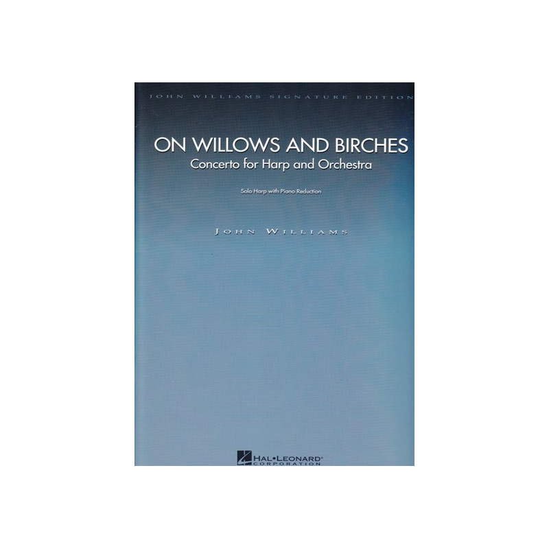 Williams John - On Willows and Birches <br> Concerto for Harp and Orchestra (solo harp with piano recuction)