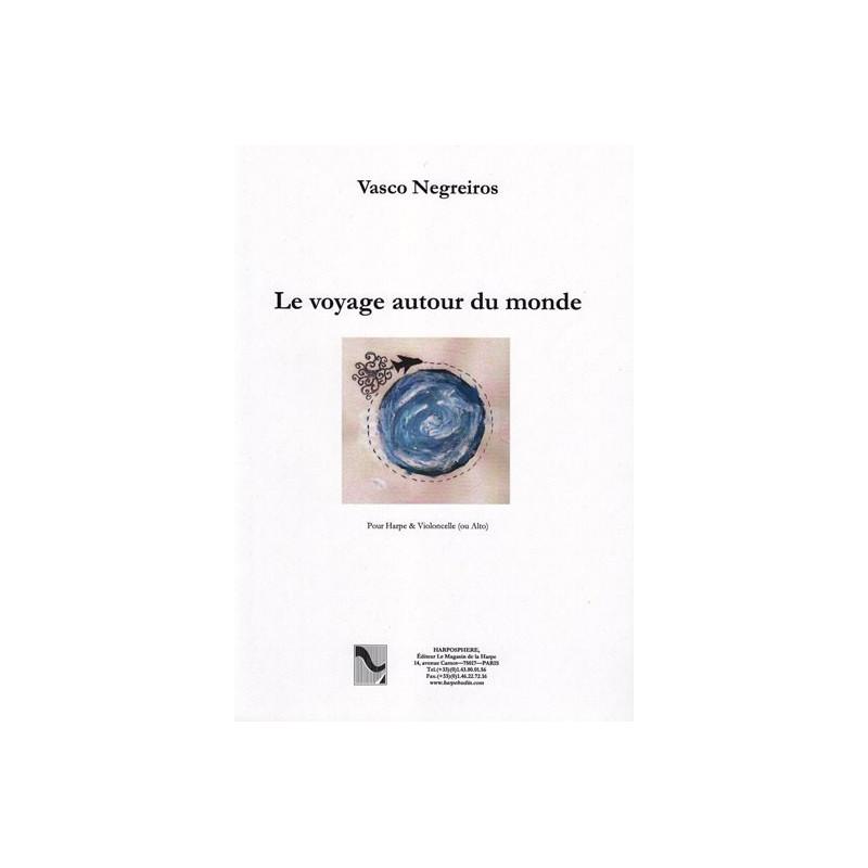 Negreiros Vasco - Le Voyage autour du monde (harpe et violoncelle ou alto)