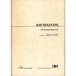 Maayani Ami - Deux Madrigaux <br> (fl