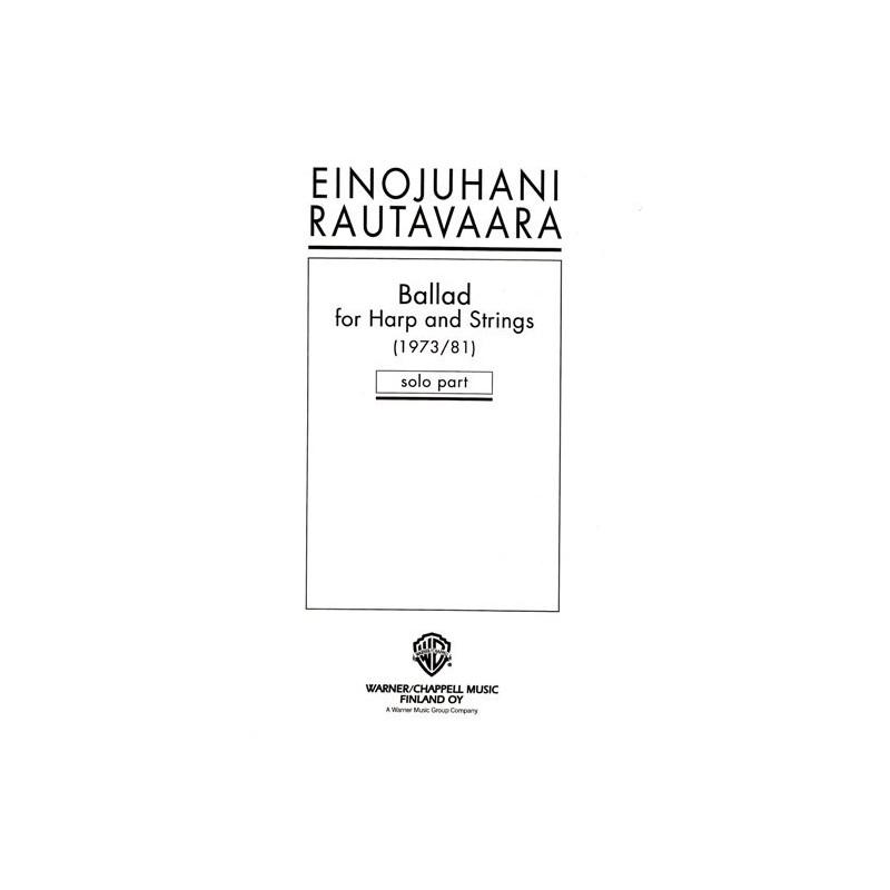 Rautavaara Einojuhani - Ballad for Harp and Strings (Harpe, 2 violons, Alto, violoncelle et contrebasse) Solo part