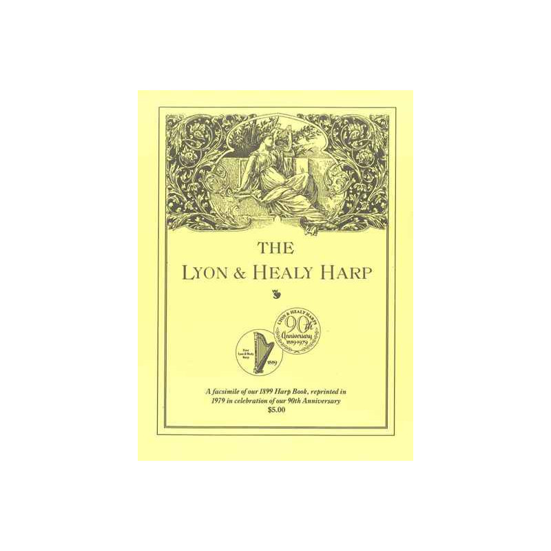 The Lyon & Healy Harp - Facsimile of the 1899 Harp Book