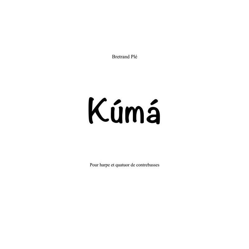 Plé Bertrand - Kúmá (pour harpe et quatuor de contrebasses)