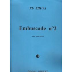 Xu-Shuya - Embuscade N° 2