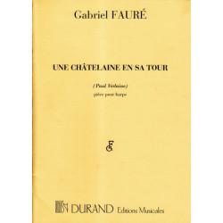 Fauré Gabriel - Une châtelaine en sa tour op.110