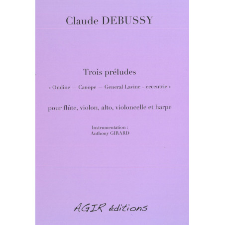 Debussy Claude - Girard Anthony - Trois Préludes