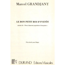 Grandjany Marcel - Le bon petit roi d'Yvetôt
